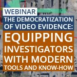 The Democratization of Video Evidence: Equipping Investigators with Modern Tools and Know-How