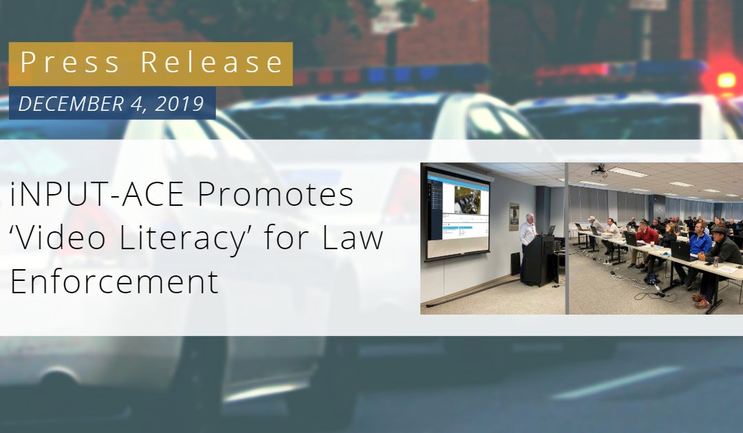 iNPUT-ACE Promotes 'Video Literacy' for Law Enforcement