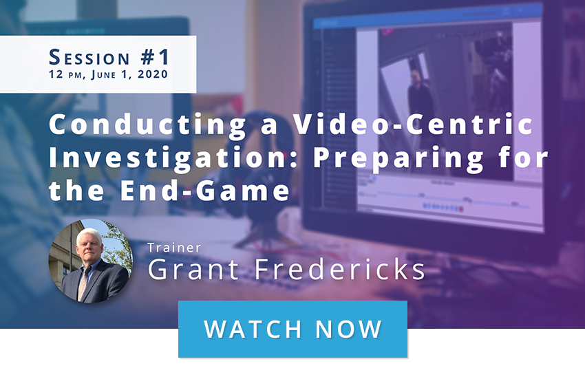 Conducting a Video-Centric Investigation by Grant Fredericks