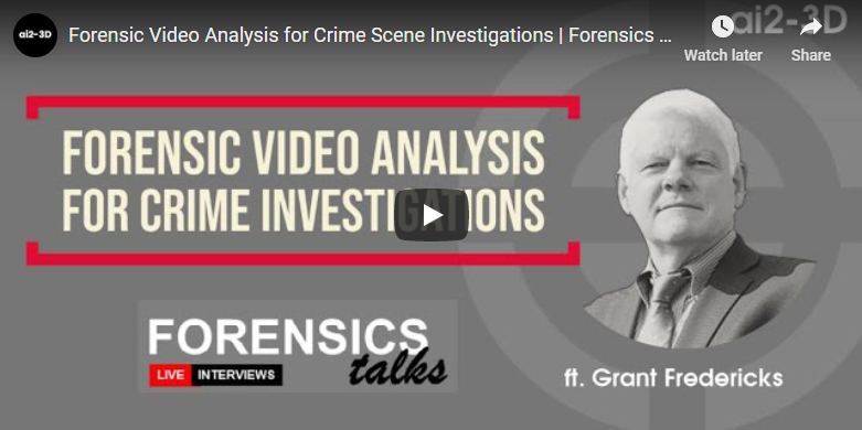 Why Forensic Video Analysis is Important [Interview]