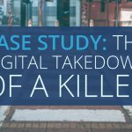 The Digital Takedown of Killer