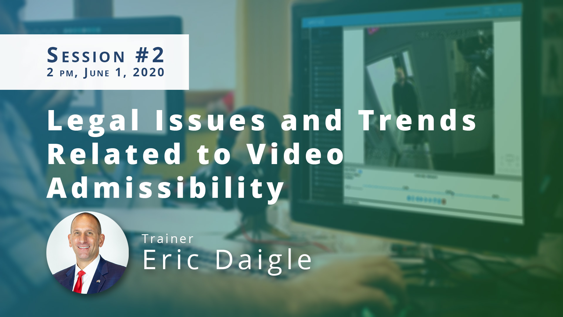 Legal Issues and Trends Related to Video Admissibility