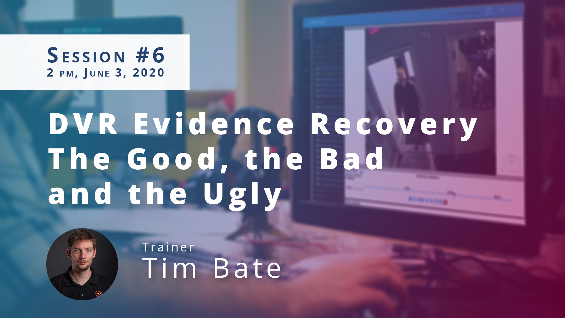 DVR Evidence Recovery: The Good, the Bad, and the Ugly